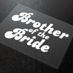 Brother Of The Bride Iron-On Transfer 6