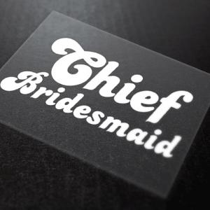 Chief Bridesmaid Iron-On Transfer 7