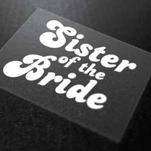 Sister Of The Bride Iron-On Transfer 16